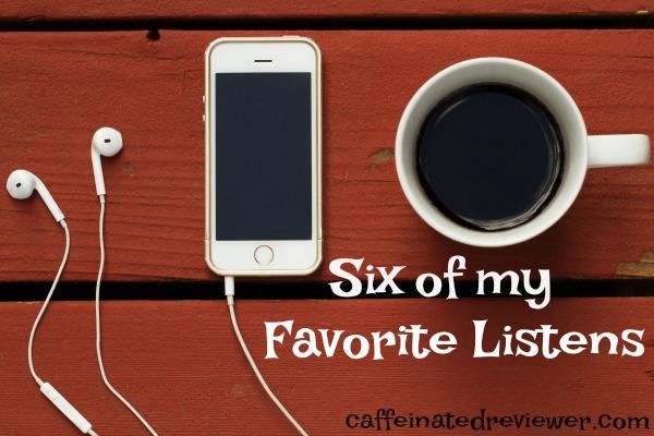 Six Favorite Listens